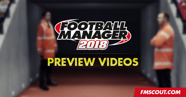News - Football Manager 2018 Preview Videos