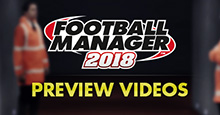 Football Manager 2018 Preview Videos
