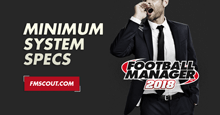 Football Manager 2018 Minimum System Requirements