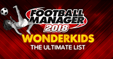 Football Manager 2018 Wonderkids - Guide to FM 2018 Wonderkids