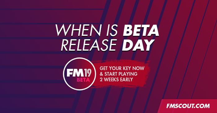 News - When is FM19 Beta Release Day