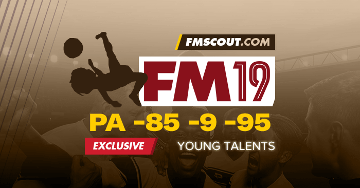 Football Manager 2019 PA -85 -9 -95 -10 Talents | FM Scout
