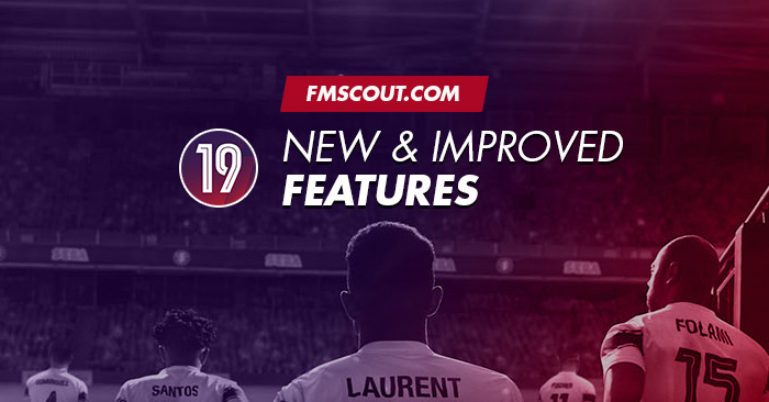 News - Football Manager 2019 New Features Revealed