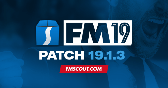 News - Football Manager 2019 Patch 19.1.3