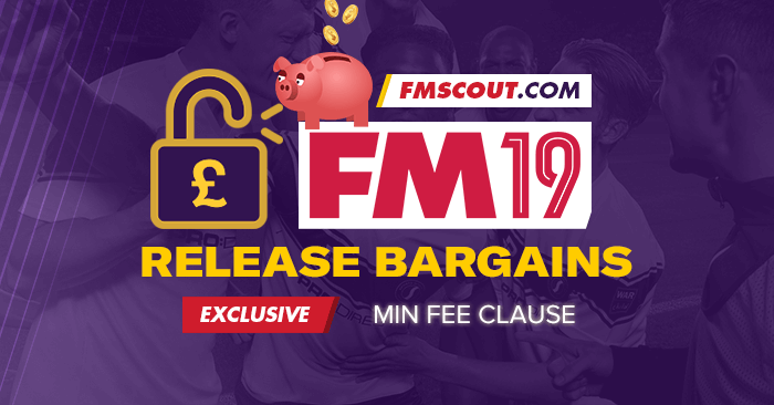 FM 2019 Best Players - Football Manager 2019 Release Clause Bargains