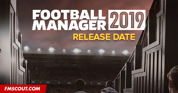 fm 2019 release date
