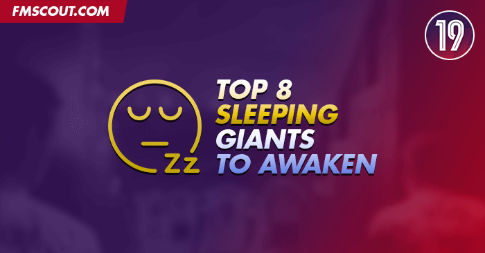 Top 8 Sleeping Giants to Awaken on Football Manager 2019