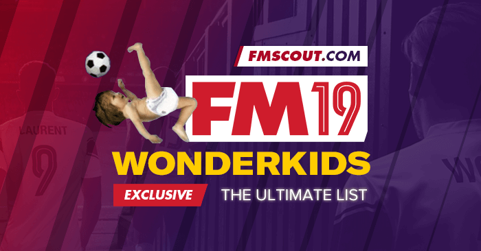 Football Manager 2019 Wonderkids | FM Scout