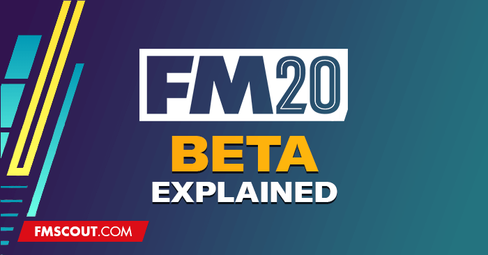 News - FM20 Early Beta Access Explained