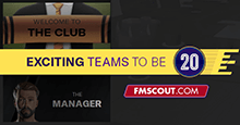 5 Exciting Teams to Manage on Football Manager 2020