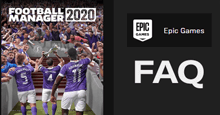 Football Manager 2020 on Epic Games FAQ