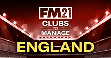 FM21 Clubs to Manage: England