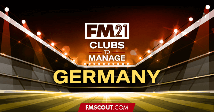 Club Insights - FM21 Clubs to Manage: Germany