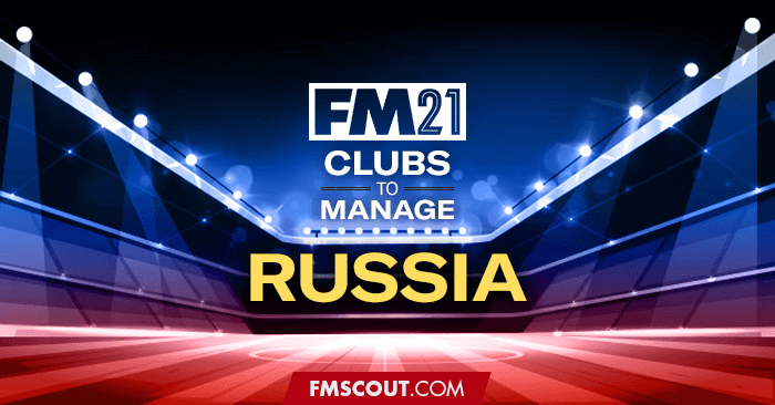 Club Insights - FM21 Clubs to Manage: Russia