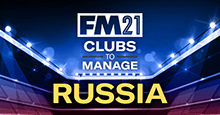 FM21 Clubs to Manage: Russia