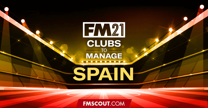 Club Insights - FM21 Clubs to Manage: Spain