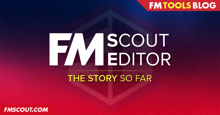 FM Scout Editor Blog - The story behind FM Scout Editor