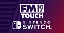 Football Manager Touch 2019 coming to Nintendo Switch