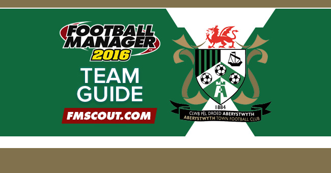 Team Guides - Aberystwyth Town Guide for FM16