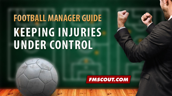 Football Manager Guides - Keeping Injuries Under Control on Football Manager