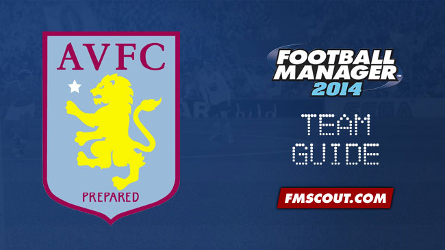 Team Guides - Aston Villa FC Guide for FM14