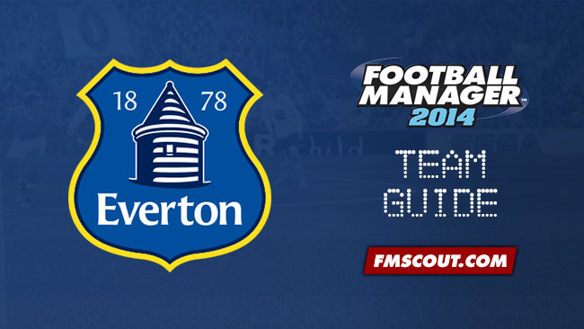 Team Guides - Everton guide for FM14