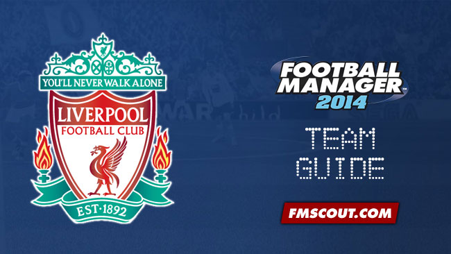 Team Guides - Liverpool FC Guide for FM14