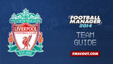 Liverpool FC Guide for FM14