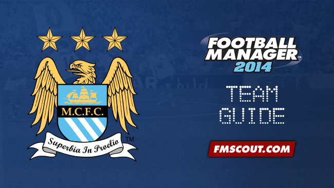 Team Guides - Manchester City Guide for FM14