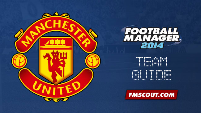 Manchester United FC Guide for FM14