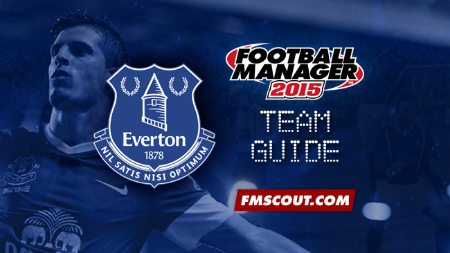 Team Guides - Everton guide for FM15