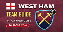 WEST HAM - FM21 Team Guide - The West Ham Way Challenge