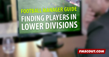 FM Guide: How to search for players in lower divisions