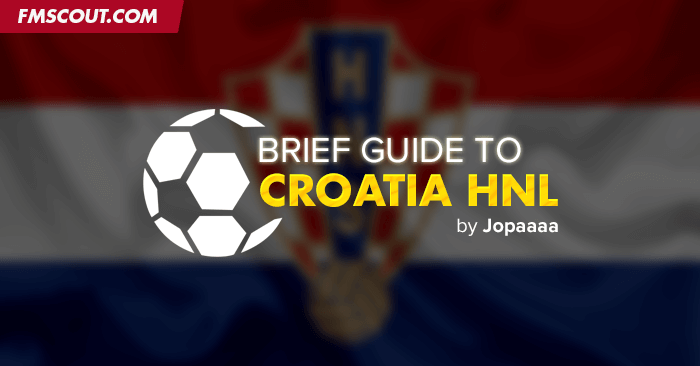 Football Manager Guides - A Guide to Croatian First Football League