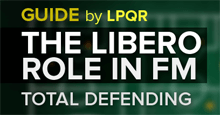 Guide to the Libero role in FM 2017 - Total Defending