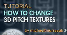 How to Change the 3D Match Pitch Textures on FM18