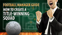 How to create a title-winning squad on Football Manager