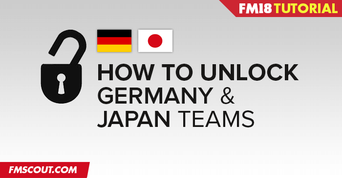 FM Tutorials - Fix fake Germany and Japan national teams on FM18