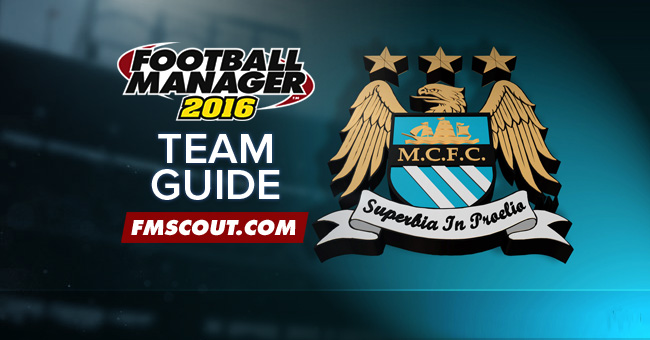 Team Guides - Manchester City Guide for FM16