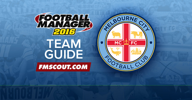 Team Guides - Melbourne City Guide for FM16