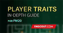 Player Traits Guide // Updated for FM20