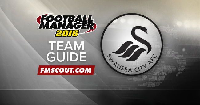 Team Guides - Swansea Guide for FM16