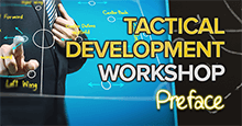 Tactical Development Workshop - PREFACE