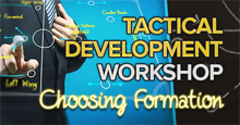 Tactical Development Workshop - LESSON 1: Choosing Formation