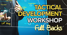 Tactical Development Workshop - LESSON 3: Full Backs