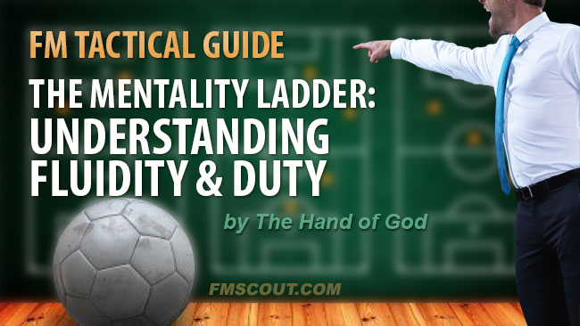 Football Manager Guides - The Mentality Ladder: Understanding Fluidity and Duty
