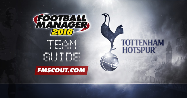 Team Guides - Tottenham Guide for FM16