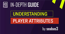 Understanding Player Attributes - Football Manager Guide
