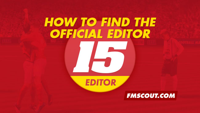 FM Tutorials - How to find the official FM15 Editor