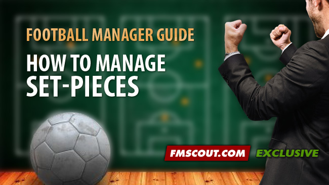 Football Manager Guides - How to manage Set-Pieces on Football Manager